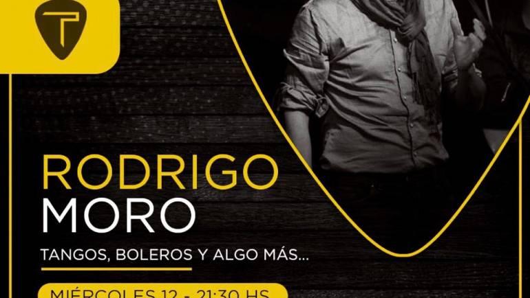 RODRIGO MORO – TANGO, BOLEROS Y ALGO MÁS…