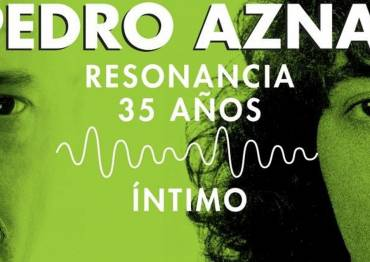 "Pedro Aznar | ""Resonancia – 35 años – Intimo"""