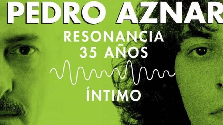 "Pedro Aznar | ""Resonancia – 35 años – Intimo"""